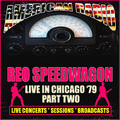 Live in Chicago '79 - Part Two (Live) de REO Speedwagon