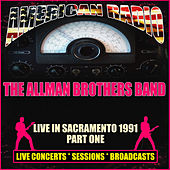 Live in Sacramento 1991 - Part One (Live) by The Allman Brothers Band