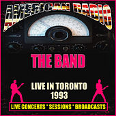 Live in Toronto 1993 (Live) by The Band