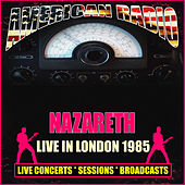 Live in London 1985 (Live) by Nazareth