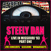 Live in Missouri '93 - Part One (Live) van Steely Dan
