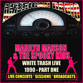White Trash Live 1990 - Part One (Live) de Marilyn Manson