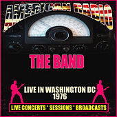 Live in Washington DC - 1976 (Live) by The Band
