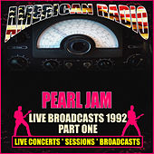 Live Broadcasts 1992 Part One (Live) de Pearl Jam