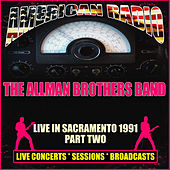 Live in Sacramento 1991 - Part Two (Live) von The Allman Brothers Band