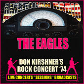 Don Kirshner's Rock Concert '74 (Live) by Eagles