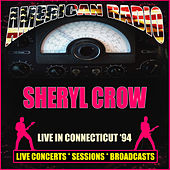 Live in Connecticut '94 (Live) von Sheryl Crow