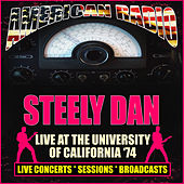 Live At The University Of California '74 (Live) van Steely Dan