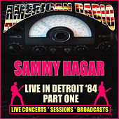 Live in Detroit '84 - Part One (Live) by Sammy Hagar