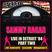 Live in Detroit '84 - Part Two (Live) de Sammy Hagar