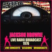 Live Radio Broadcast 1976 (Live) by Jackson Browne