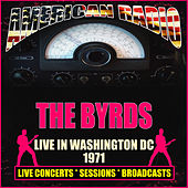 Live in Washington DC 1971 (Live) by The Byrds
