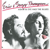 Adam & Eve Had the Blues by Eric and Suzy Thompson