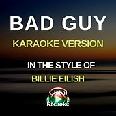 Bad Guy (In the Style of Billie Eilish) [Karaoke Version] de Global Karaoke (1)
