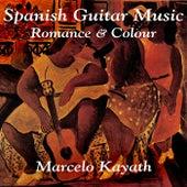 Spanish Guitar Music; works by Tárrega, Albéniz, Morreno Tórroba, et al. by Marcelo Kayath
