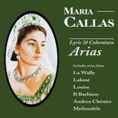 Maria Callas: Lyric & Coloratura Arias von Maria Callas