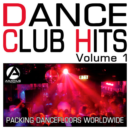 Dance Club Hits Volume 1 - Packing Dancefloors Worldwide (Club Anthems) by Various Artists