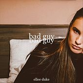 Bad Guy de Ellee Duke