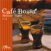 Café Bossa: Relaxin' Night de Various Artists