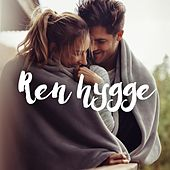 Ren hygge by Various Artists