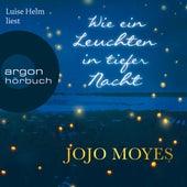 Wie ein Leuchten in tiefer Nacht (Gekürzte Lesefassung) de Jojo Moyes