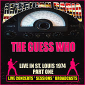 Live In St. Louis 1974 - Part One (Live) de The Guess Who