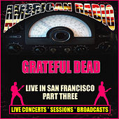 Live in San Francisco Part Three (Live) de Grateful Dead