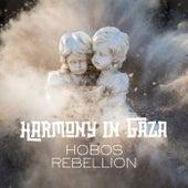 Harmony in Gaza by Hobos Rebellion