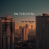 Anh Ta Bo Em Roi von Cao Son Nguyen