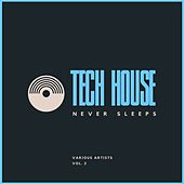 Tech House Never Sleeps, Vol. 2 de Various Artists