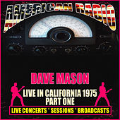 Live in California 1975 Part One (Live) by Dave Mason