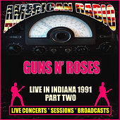 Live in Indiana 1991 - Part Two (Live) von Guns N' Roses