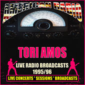 Live Radio Broadcasts 1995/96 (Live) by Tori Amos
