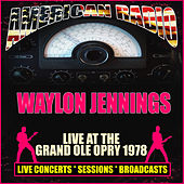 Live at The Grand Ole Opry 1978 (Live) von Waylon Jennings