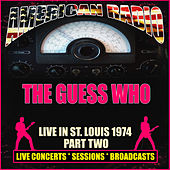 Live In St. Louis 1974 - Part Two (Live) by The Guess Who