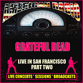 Live in San Francisco Part Two (Live) de Grateful Dead