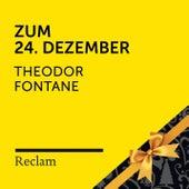 Theodor Fontane: Zum 24. Dezember (Reclam Hörbuch) von Reclam Hörbücher