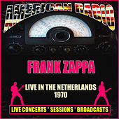 Live In The Netherlands 1970 (Live) by Frank Zappa