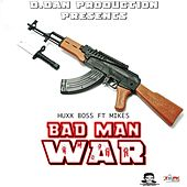 Bad Man War (feat. Mikes) von Huxx Boss
