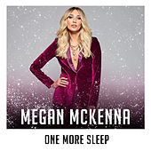 One More Sleep (X Factor Recording) by Megan McKenna