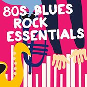 80s Blues Rock Essentials de Various Artists