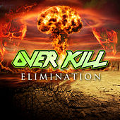 Elimination by Overkill