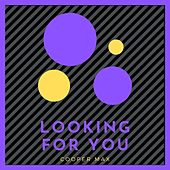 Looking for You by Coper Max