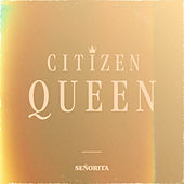 Señorita de Citizen Queen