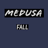 Fall by Medusa