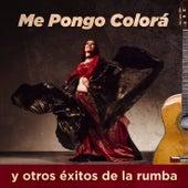 Me Pongo Colorá y Otros éxitos de la Rumba by German Garcia