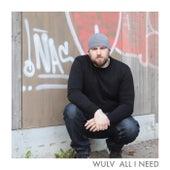 All I Need de Wulv
