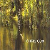 Even The Willows Are Weeping de Chris Cox