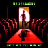 Don't Open the Door by Mr. Ferrando