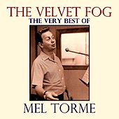The Velvet Fog: The Very Best of Mel Torme de Mel Torme